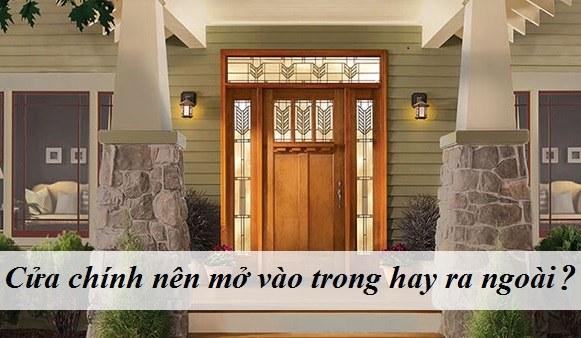 cửa chính nên mở vào trong hay ra ngoài