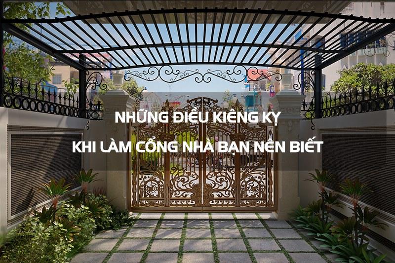 những điều kiêng kỵ khi làm cổng nhà